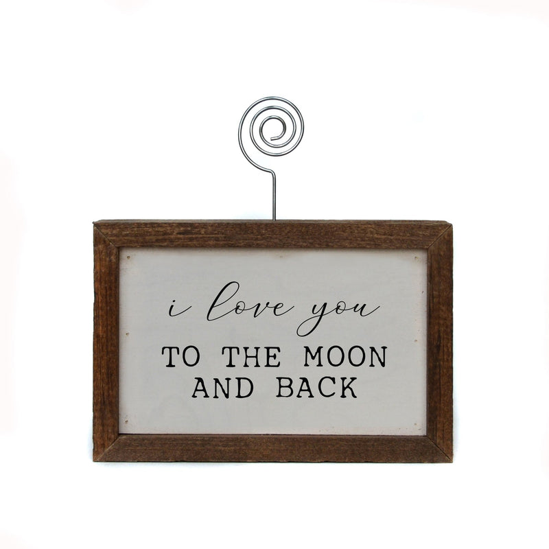 "6x4 ""I Love You To The Moon and Back"" Tabletop Picture Frame Sign"