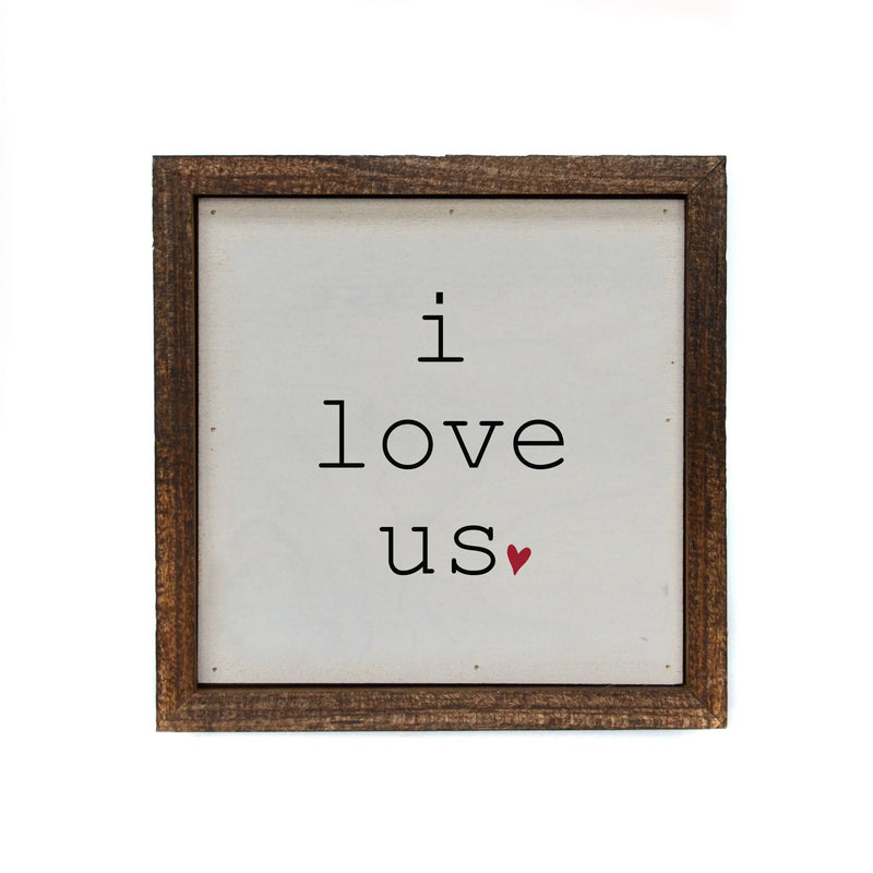 "6x6 ""I Love Us""Sign"