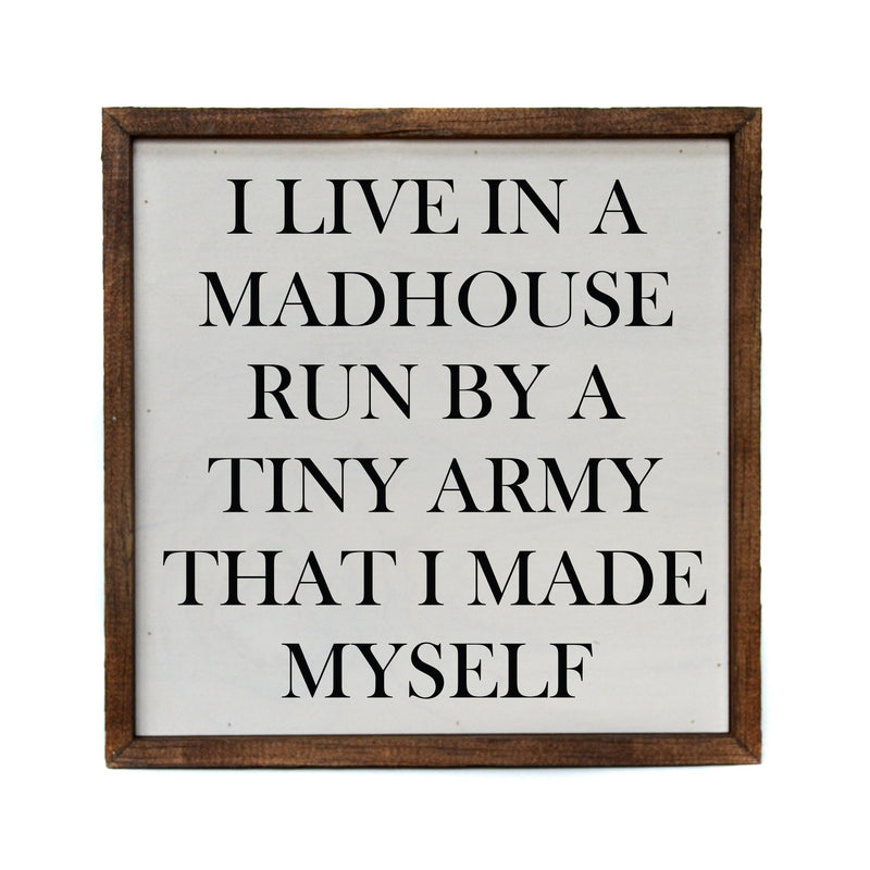 "10 x 10 ""I Live In A Madhouse"" Sign"