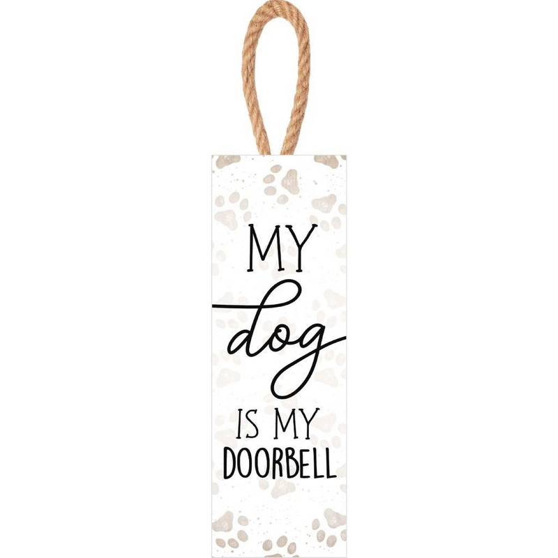 My Dog Is My Doorbell Hanging Sign