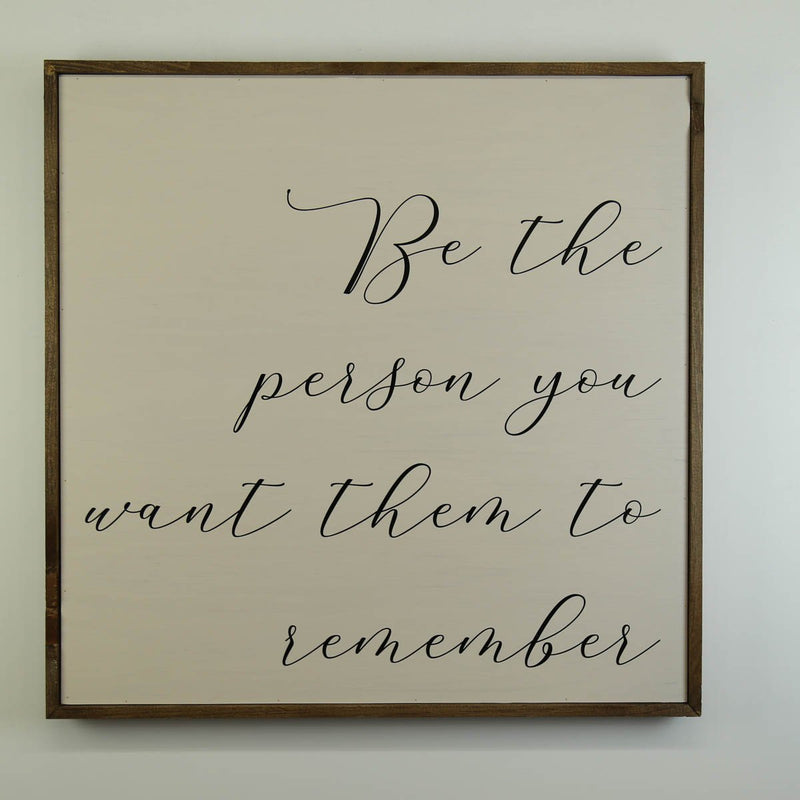"24x24 ""Be The Person"" Wood Sign"