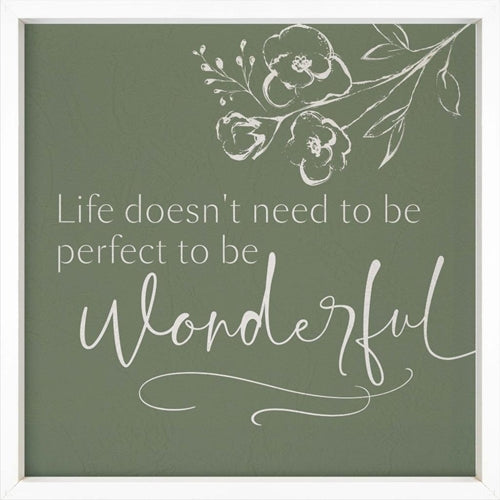 Life Doesn't Need To Be Perfect Sign