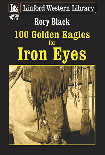 100 Golden Eagles For Iron Eyes