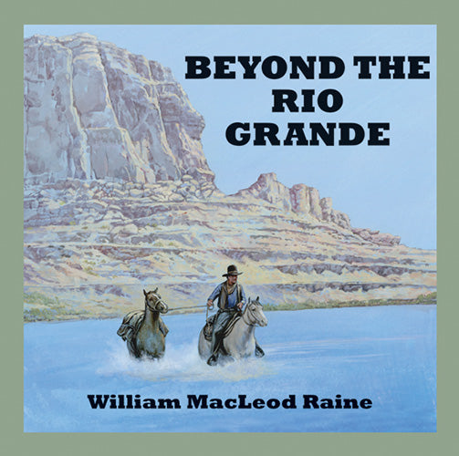 Beyond The Rio Grande