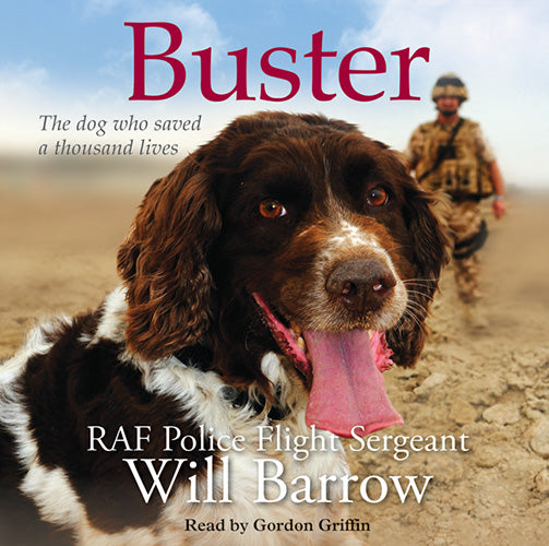 Buster:the Dog Who Saved A Thousand Lives