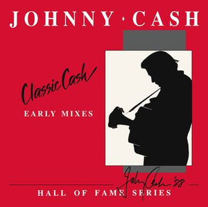 Johnny Cash - Classic CASH: Hall Of Fame Series-Early Mixes - RSD 2020 - New Sealed Vinyl LP