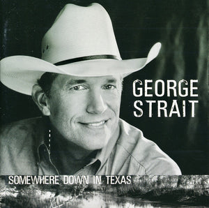 George Strait ‎– Somewhere Down In Texas - Pre-Owned CD