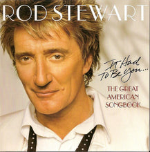 Load image into Gallery viewer, Rod Stewart ‎– It Had To Be You... The Great American Songbook - Pre-Owned CD