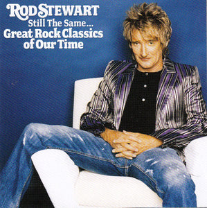 Rod Stewart ‎– Still The Same... Great Rock Classics Of Our Time - Pre-Owned CD
