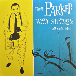 Charlie Parker With Strings ‎– Alternate Takes New Sealed Blue Vinyl LP