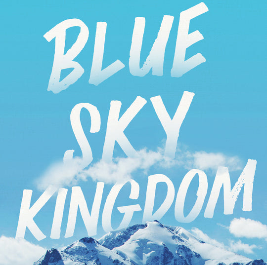 Blue Sky Kingdom a Finalist for the 2020 Banff Mountain Book Competition