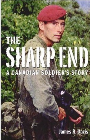The Sharp End: A Canadian Soldier's Story : A Canadian Soldier's Story