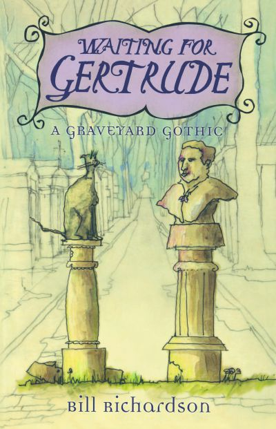 Waiting for Gertrude : A Graveyard Gothic