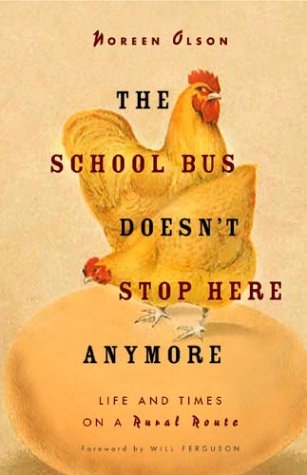 The School Bus Doesn't Stop Here Anymore : Reflections from a Foothills Farm