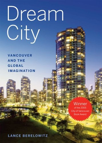 Dream City : Vancouver and the Global Imagination