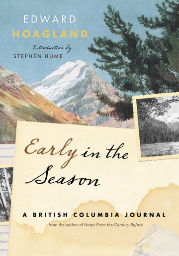 Early in the Season : A British Columbia Journal