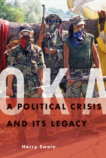 Oka : A Political Crisis and Its Legacy