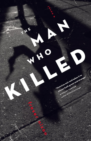 The Man Who Killed : A Novel