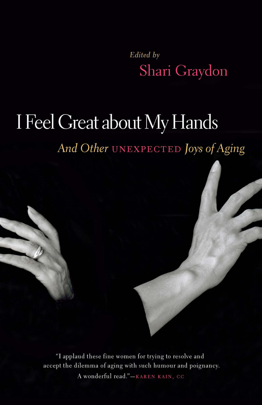 I Feel Great About My Hands : And Other Unexpected Joys of Aging