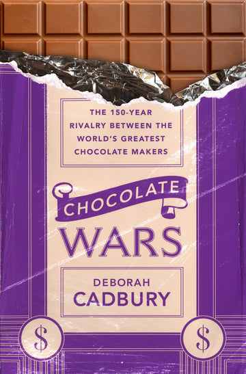 Chocolate Wars : The 150-Year Rivalry Between the World's Greatest Chocolate Makers