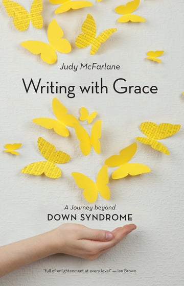 Writing with Grace : A Journey beyond Down Syndrome