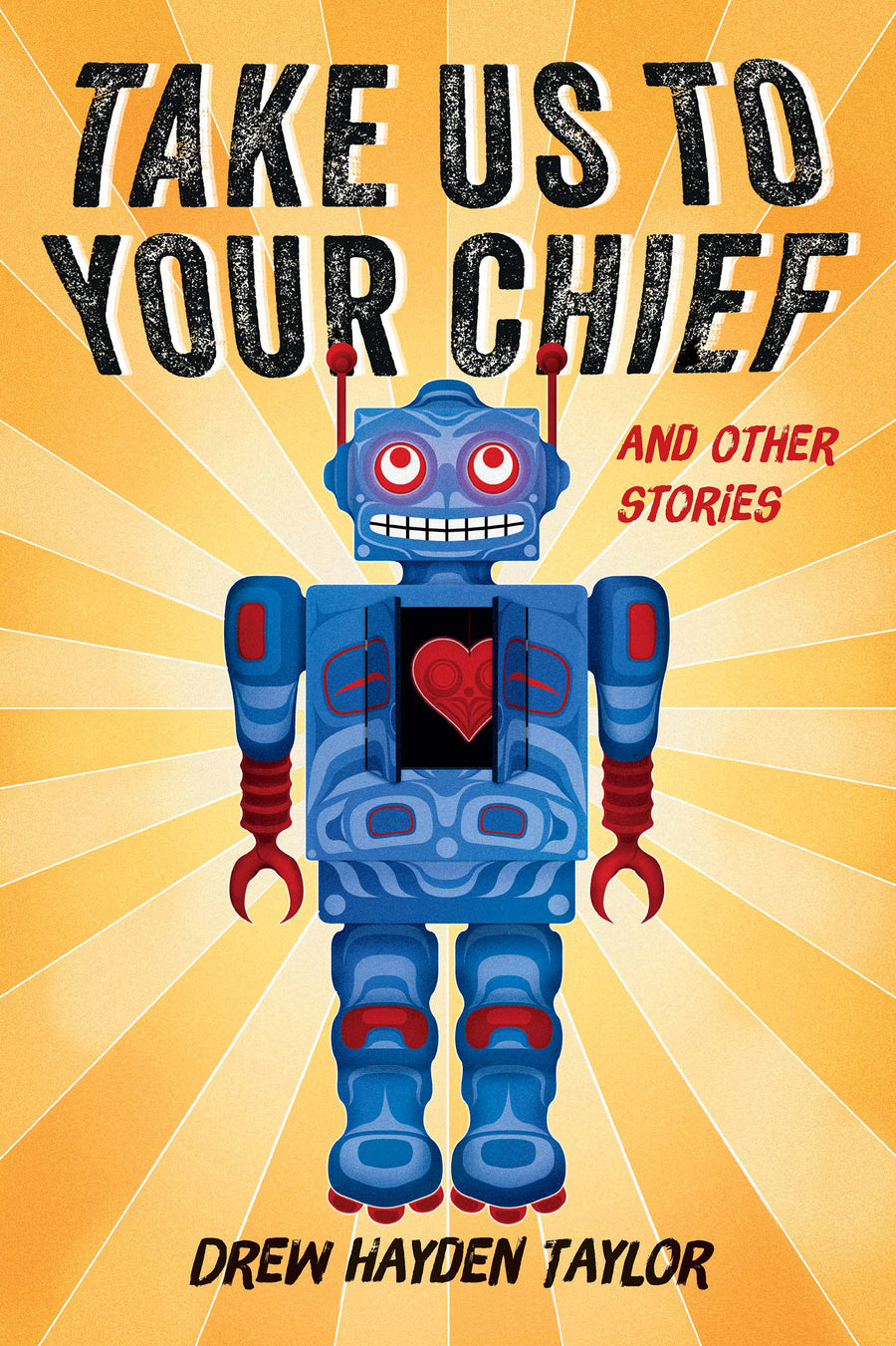 Take Us to Your Chief : And Other Stories