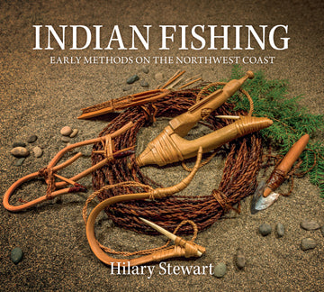 Indian Fishing : Early Methods on the Northwest Coast, 40th Anniversary Edition