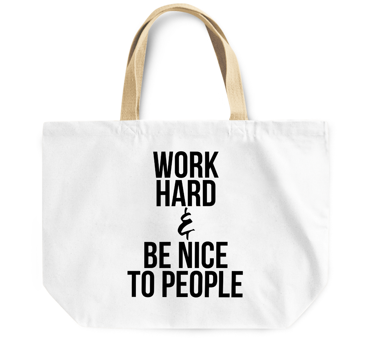 Tote Bag Work hard and be nice to people By Loud Universe