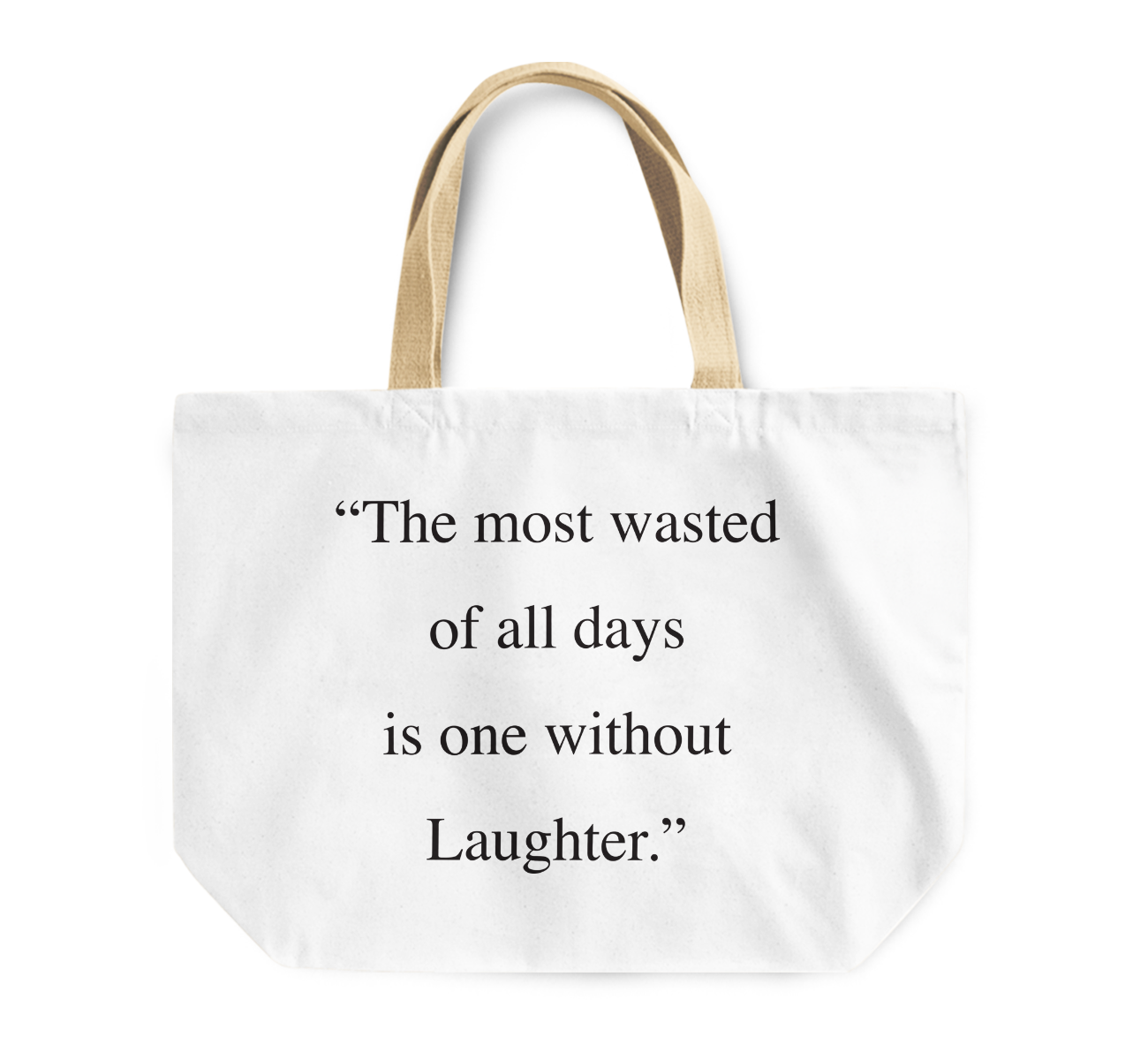 Tote Bag The Most Wasted Of All Days Without Laughter Quote Reusable Shopping Bag By Loud Universe