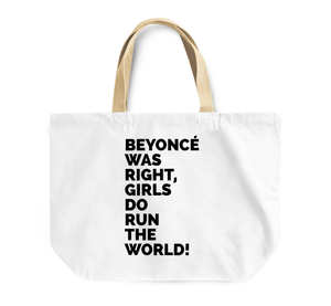 Tote Bag Beyonce Was Right Girls Run The World Women Power By Loud Universe