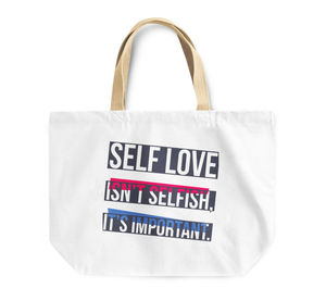 Tote Bag Self Love Isnt Selfish Its Important Quote Reusable Shopping Bag By Loud Universe