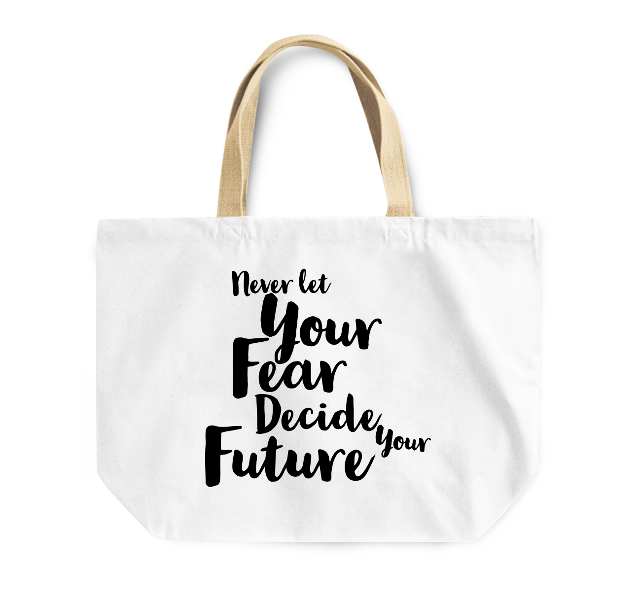 Tote Bag Never Let Your Fear Deciede Your Future Quote Reusable Shopping Bag Inspiration By Loud Universe