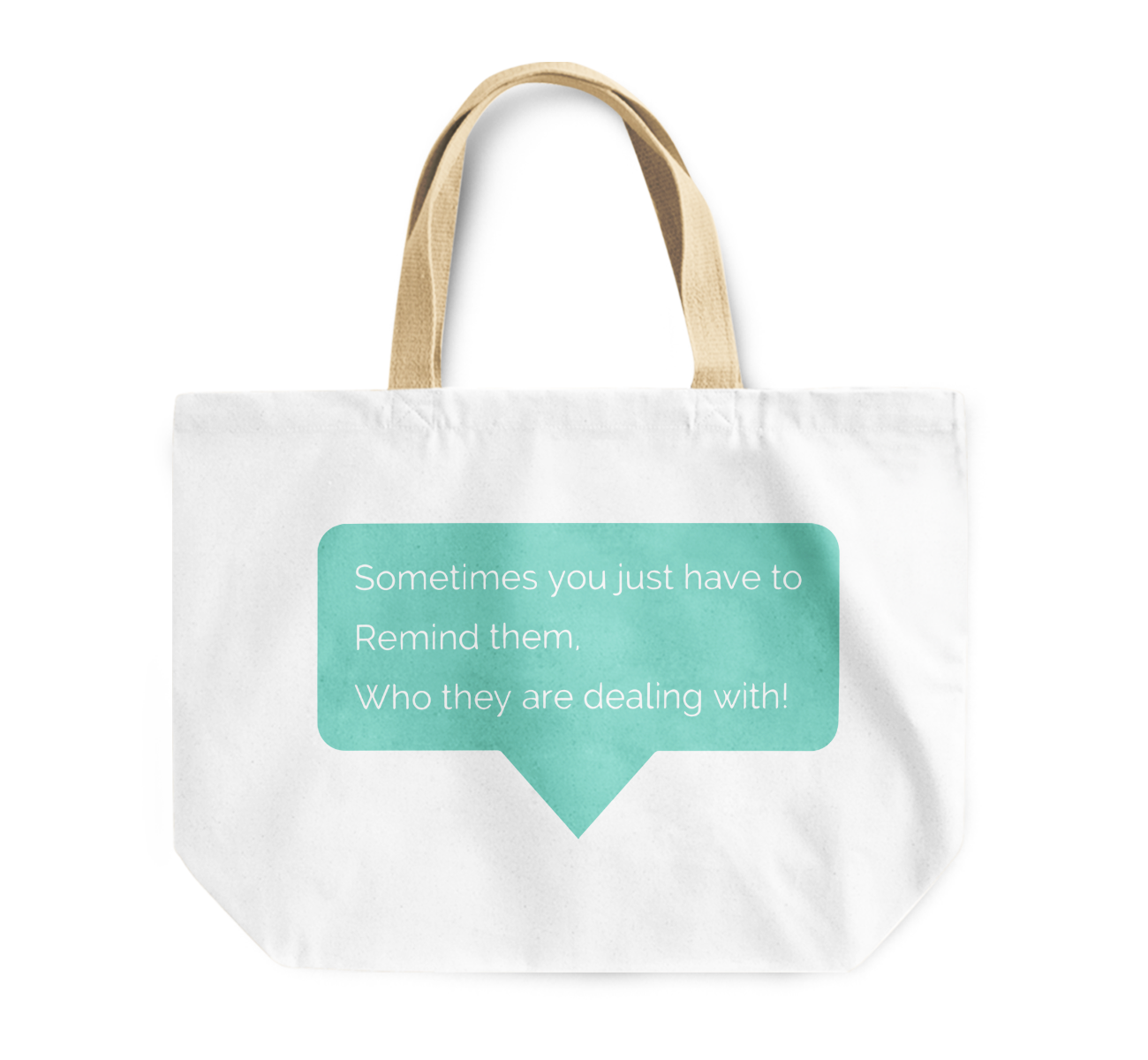 Tote Bag Motivational Inspirational Quote Reusable Shopping Bag Some Times Remind People By Loud Universe