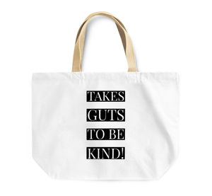 Tote Bag Take Guts To Be Kind Quote Reusable Shopping Bag With Words By Loud Universe