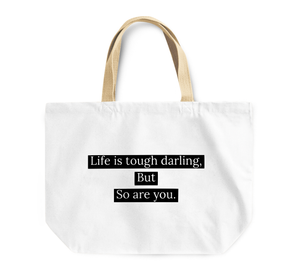 Tote Bag Life Is Tough Darling But So Are You Reusable Shopping Bag With Words By Loud Universe