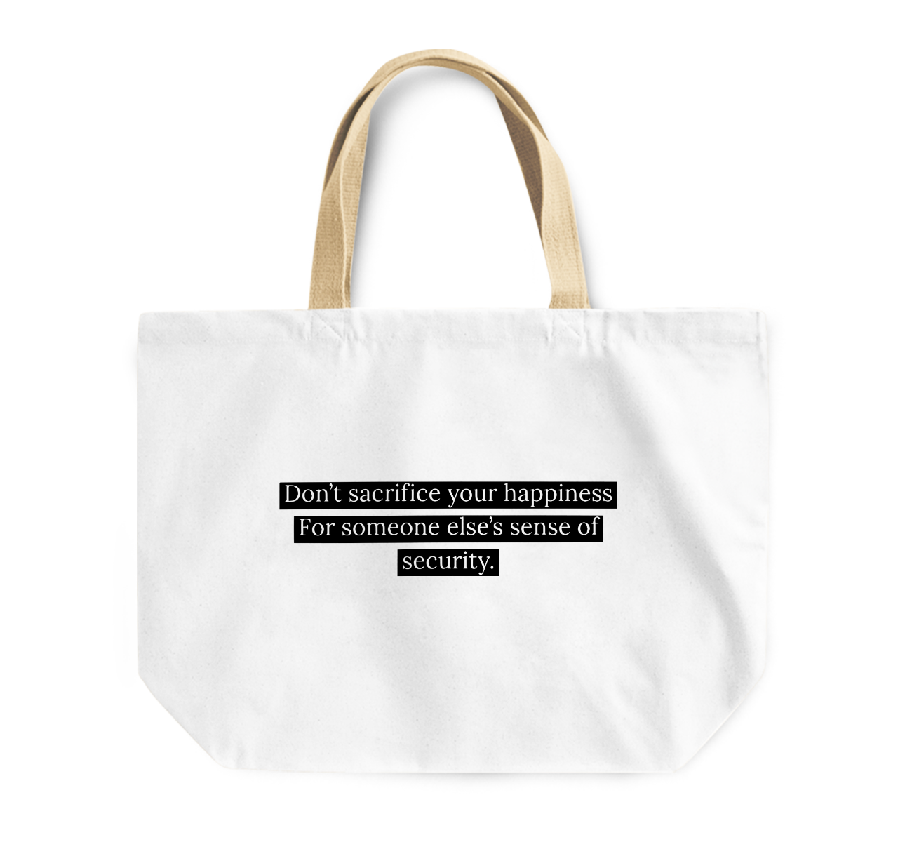 Tote Bag Dont Sacrifice Your Sense Of Happiness Insecurity Motivational Quote Reusable Shopping Bag By Loud Universe