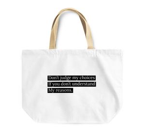 Tote Bag Dont Judge My Choices Reasons Quote Reusable Shopping Bag With Words By Loud Universe