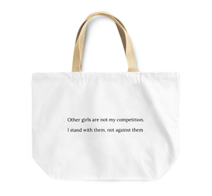 Tote Bag Other Girls Compitition Stand With Women Quote Reusable Shopping Bag By Loud Universe