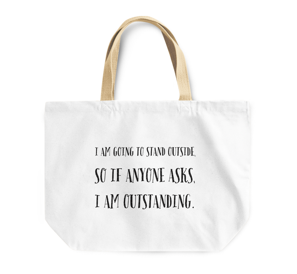 Tote Bag i Am Outstanding Funny Witty Reusable Shopping Bag For Friends By Loud Universe