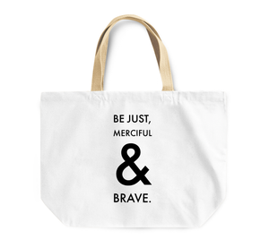 Tote Bag Be Just Merciful And Brave By Loud Universe