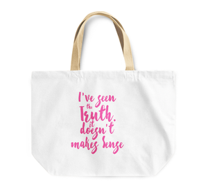 Tote Bag i Have Seen The Truth Doesnt Makes Sense Reusable Shopping Bag With Words Pink By Loud Universe