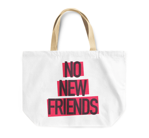 Tote Bag No New Friends Reusable Shopping Bag By Loud Universe
