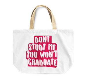 Tote Bag Dont Study Me You Wont Graduate Funny Friends Reusable Shopping Bag By Loud Universe