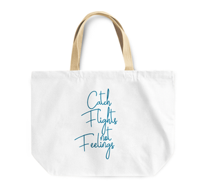 Tote Bag Catch Flight Not Feelings Words Of Wisdom Quote Reusable Shopping Bag By Loud Universe