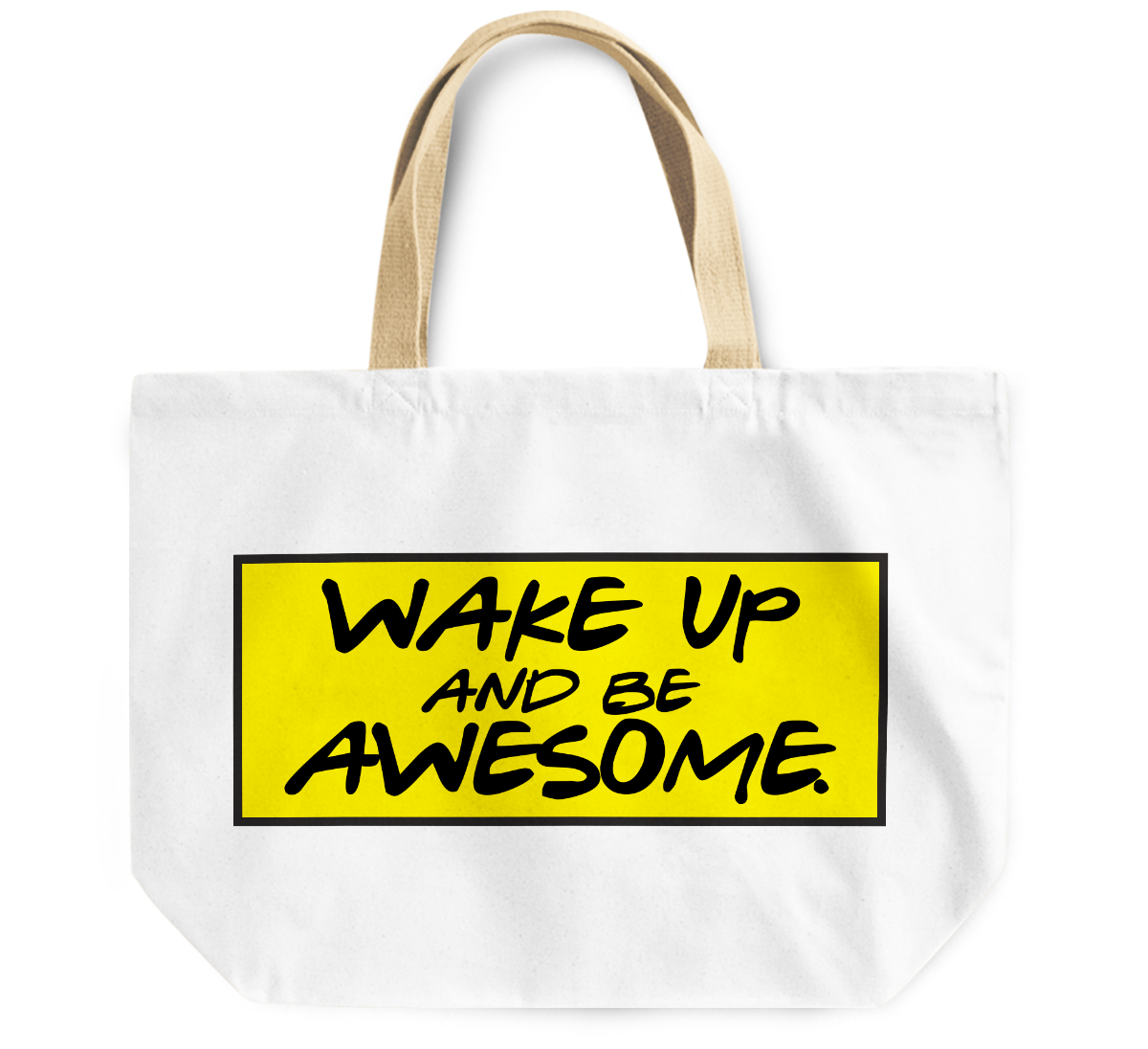 Tote Bag Wake up and be awesome By Loud Universe