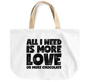 Tote Bag All i need is more love or more chocolate By Loud Universe