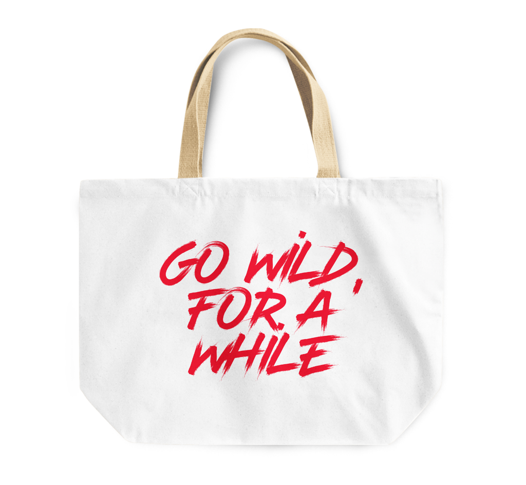 Tote Bag Go Wild For Awhile Words Of Wisdom Advise Fun Reusable Shopping Bag By Loud Universe