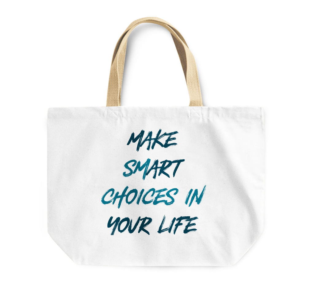 Tote Bag Make Smart Choices In Life Words Of Wisdom Printed Reusable Shopping Bag By Loud Universe