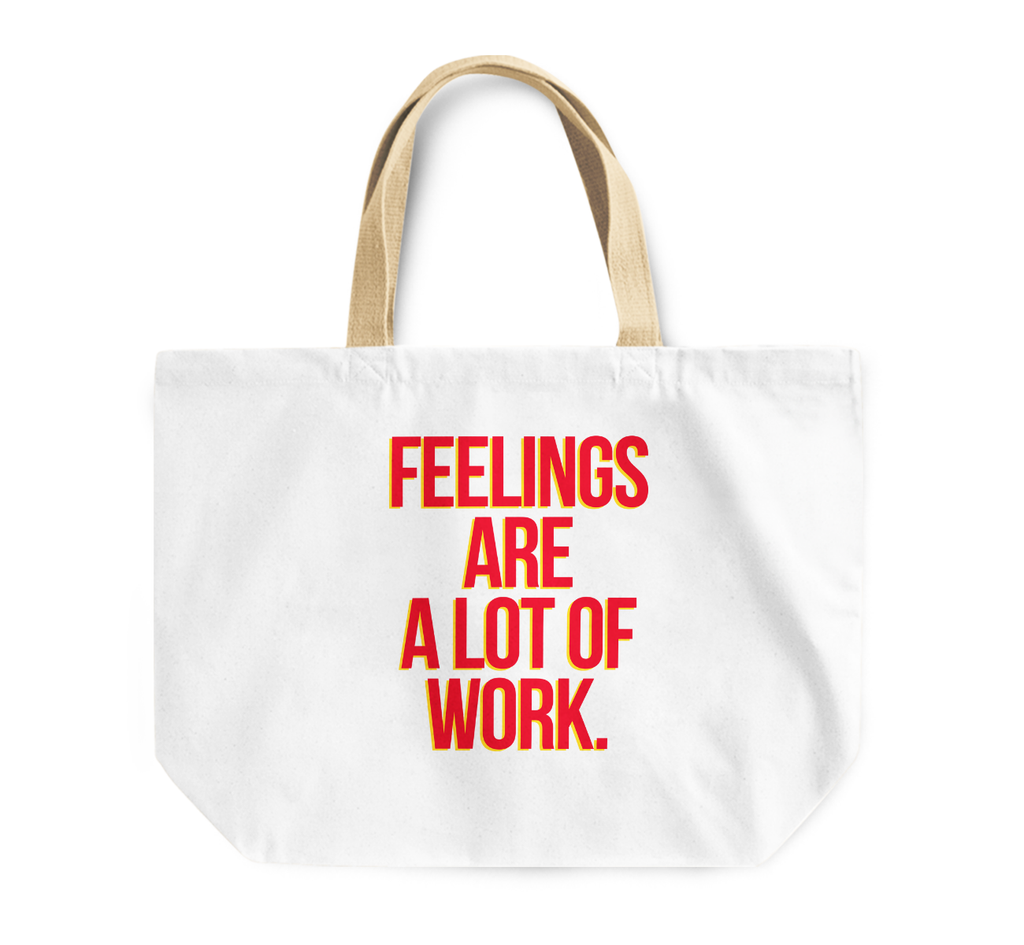 Tote Bag Feelings Are Alot Of Work Printed Reusable Shopping Bag With Words By Loud Universe
