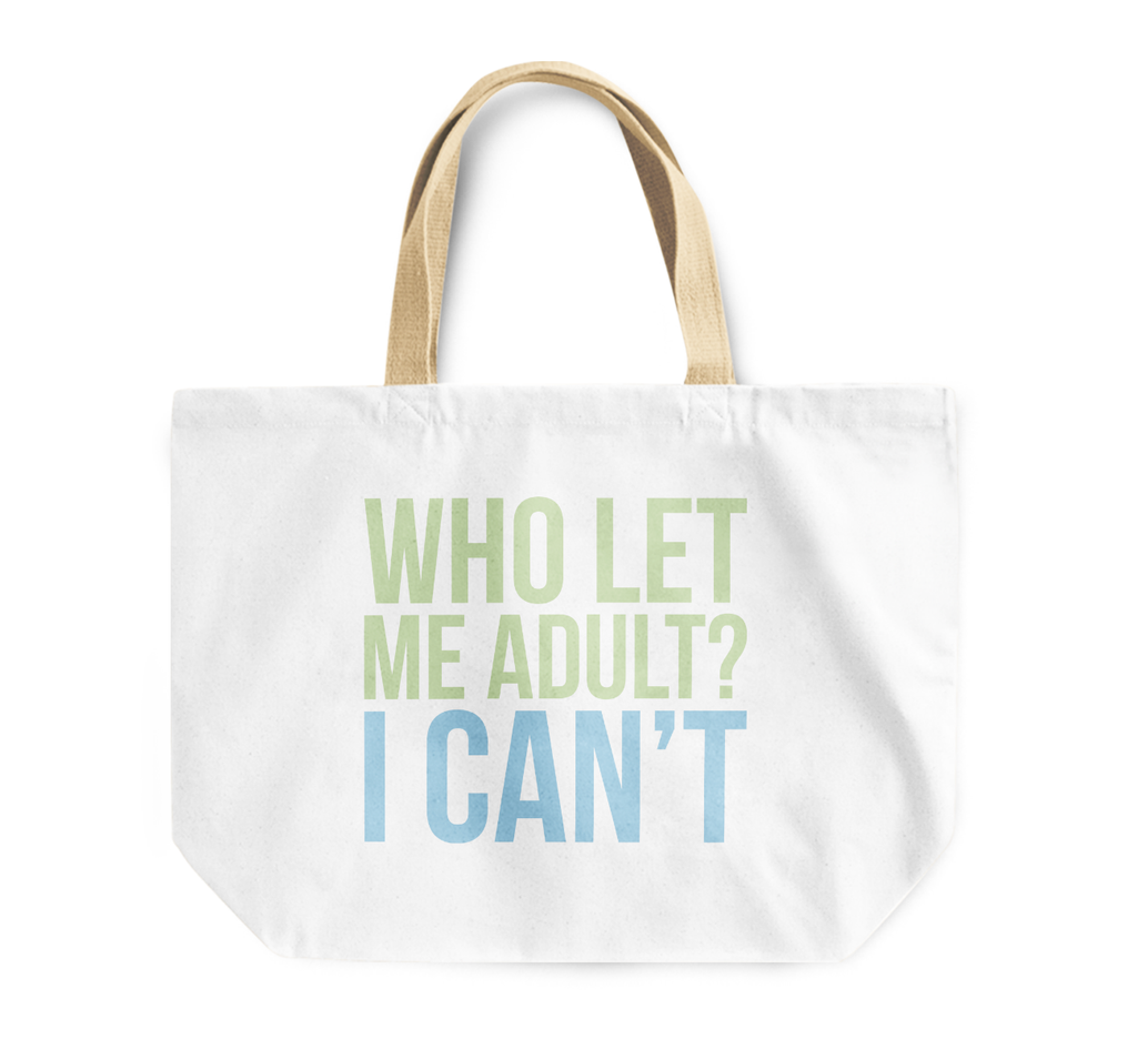 Tote Bag Who Let Me Adult i Cant Youth Friends Family Reusable Shopping Bags By Loud Universe